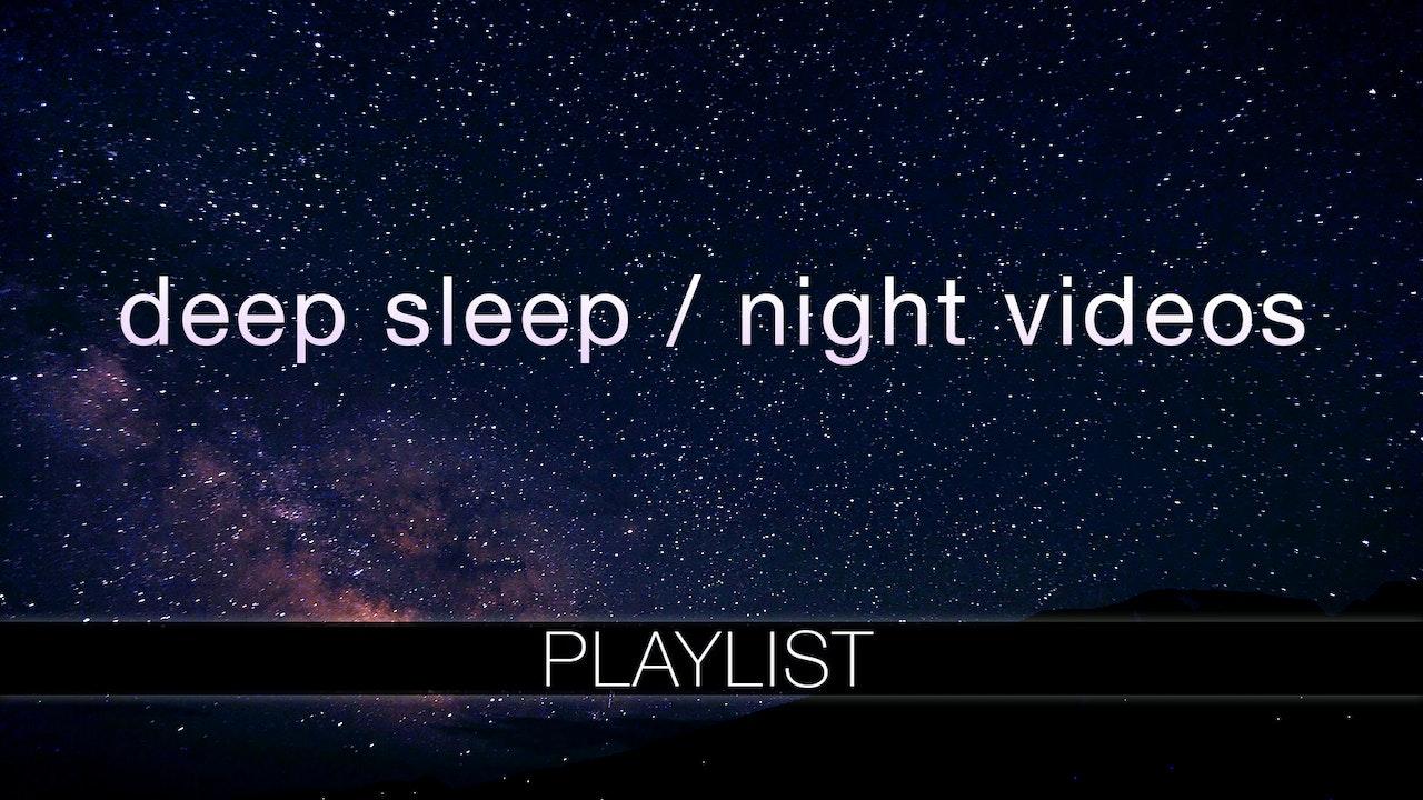 DEEP SLEEP Videos