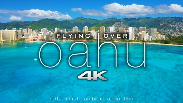 Flying Over Oahu | 97 Minute Signature Aerial Film in 4K UHD