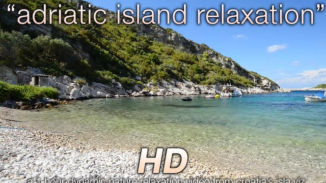 Adriatic Island Relaxation (w Music) 1HR Dynamic Relaxation Video