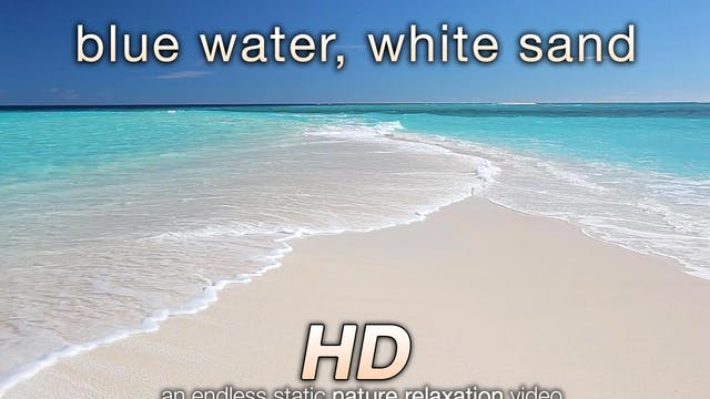 Blue Water, White Sand 1 HR Mastered ...