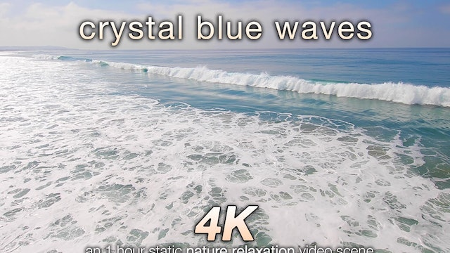 Crystal Blue Waves 1 HR Static Nature Relaxation Scene