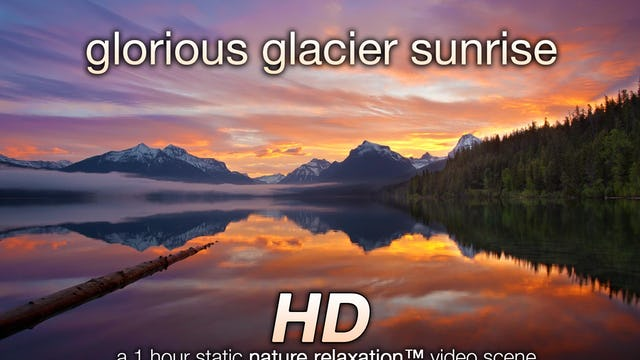 Glorious Glacier Sunrise 1 Hr Master 1080p
