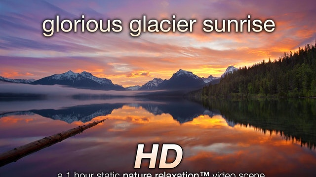 Glorious Glacier Sunrise 1 Hr Master ...