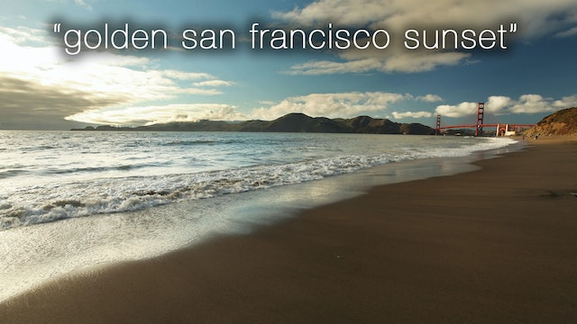 Golden San Francisco Sunset 30 Minute Dynamic Nature Video