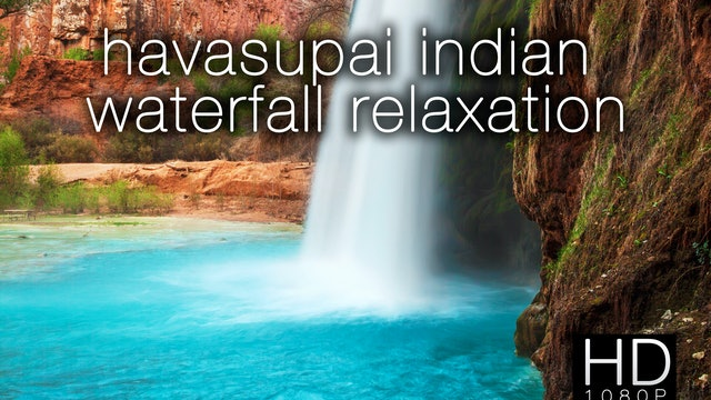 Havasupai Indian Waterfall Relaxation Short Music + Nature Relaxation Video