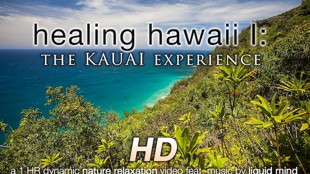 Healing Hawaii: The Kauai Experience 1 HR Dynamic Nature Video
