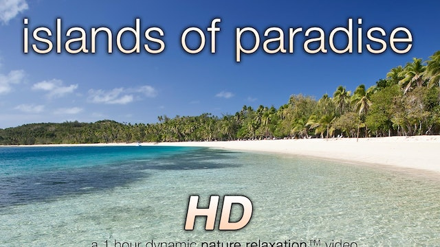 Islands of Paradise (Nature Sounds) 1 HR Dynamic Video
