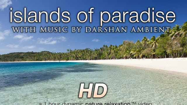 Islands of Paradise (w Music) 1 HR Dynamic Nature Video