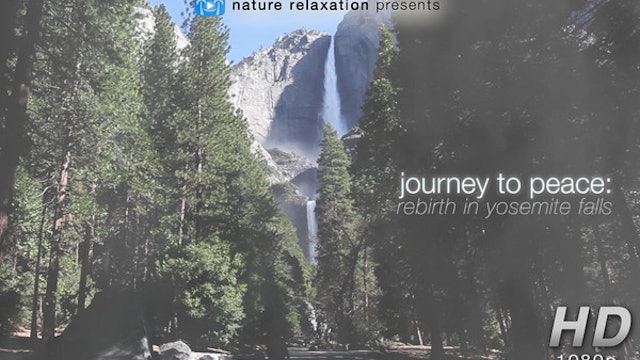 Journey to Peace: Rebirth in Yosemite Falls 8 Min Music Video
