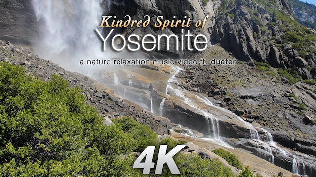 Kindred Spirit of Yosemite 8 Minute Music Nature Video