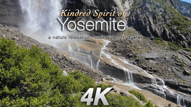 Kindred Spirit of Yosemite 8 Minute M...