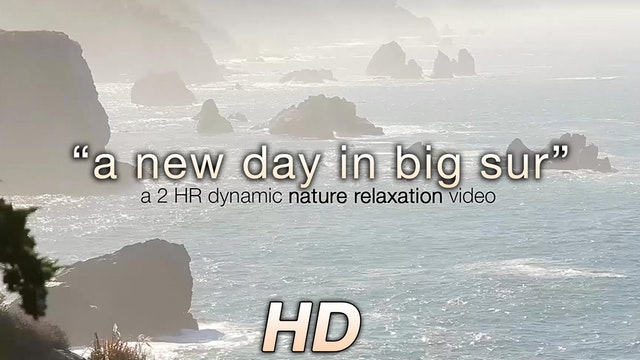 A New Day in Big Sur 2 HR Dynamic Nat...