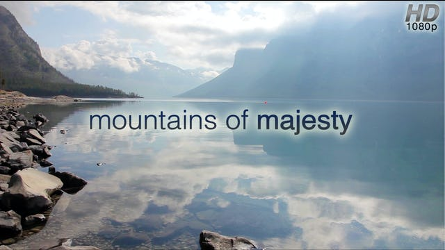 Mountains of Majesty (Nature Sounds) 1 HR Dynamic Video