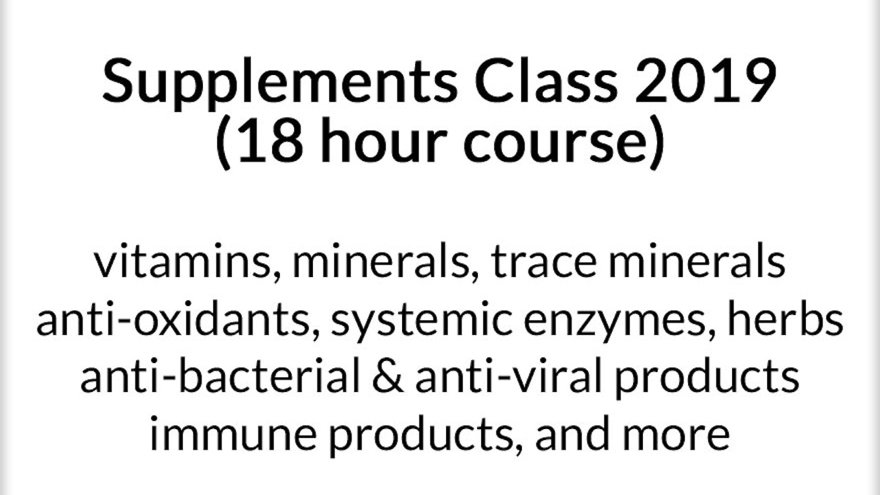 Supplements Class 2019 (18 hour course)