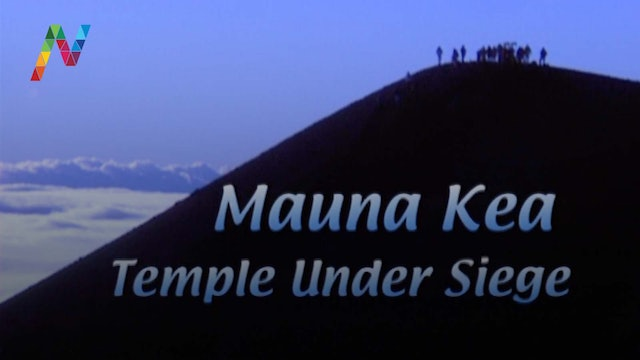 Mauna Kea - Temple Under Siege
