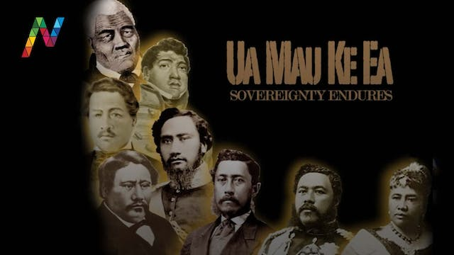 Ua Mau Ke Ea: Sovereignty Endures (Th...