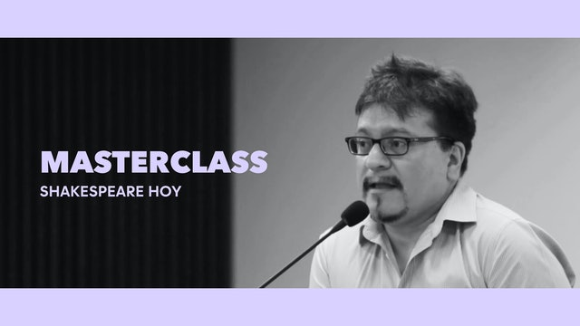 Clase magistral - Shakespeare Hoy