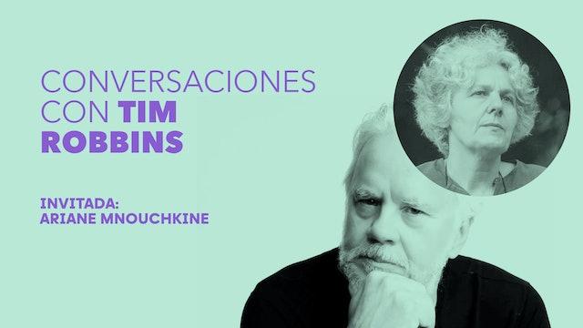 Conversaciones con Tim Robbins - Ariane Mnouchkine
