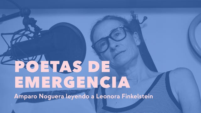 Amparo Noguera leyendo a Eleonora Fin...