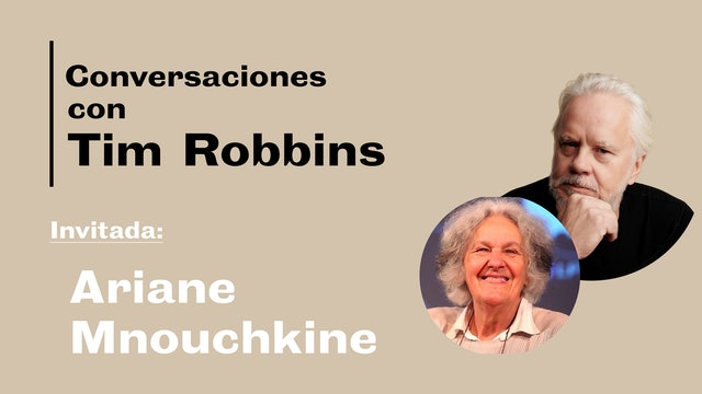 Conversaciones: Tim Robbins y Ariane Mnouchkine