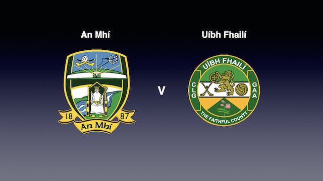 ELECTRIC IRELAND Leinster MFC Final 2020- Meath v Offaly