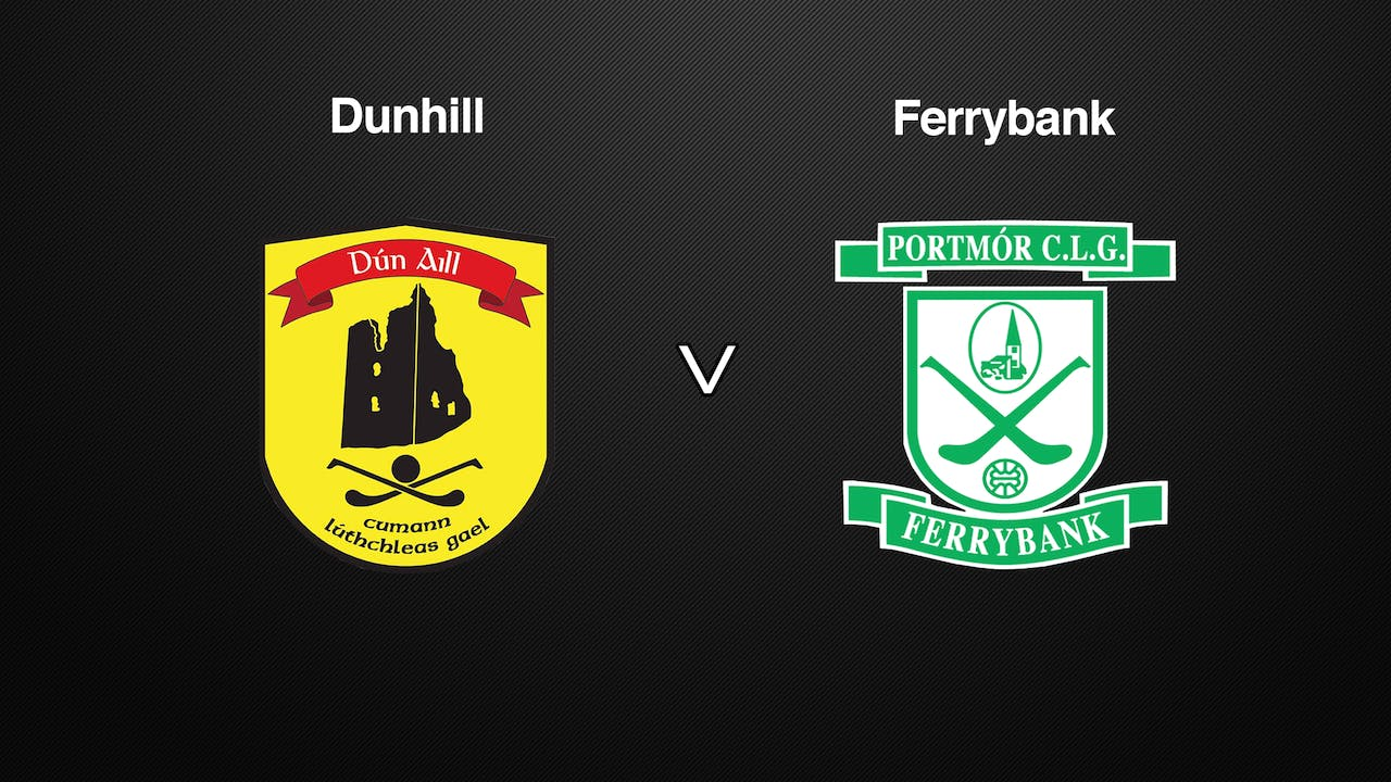 WATERFORD IHC, EASTERN Final Dunhill v Ferrybank