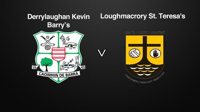 TYEONE SFC, Derrylaughan Kevin Barrys v Loughmacrory St. Teresa's