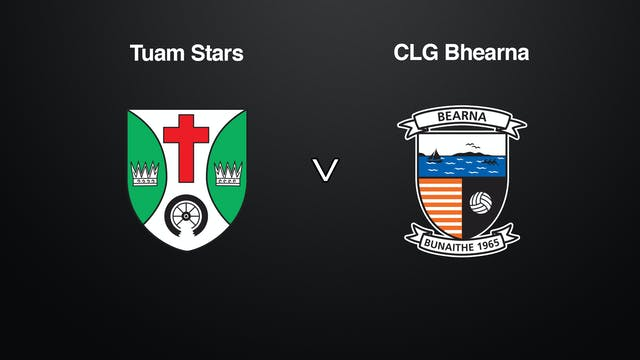 GALWAY SFC QF Tuam Stars v CLG Bhearna
