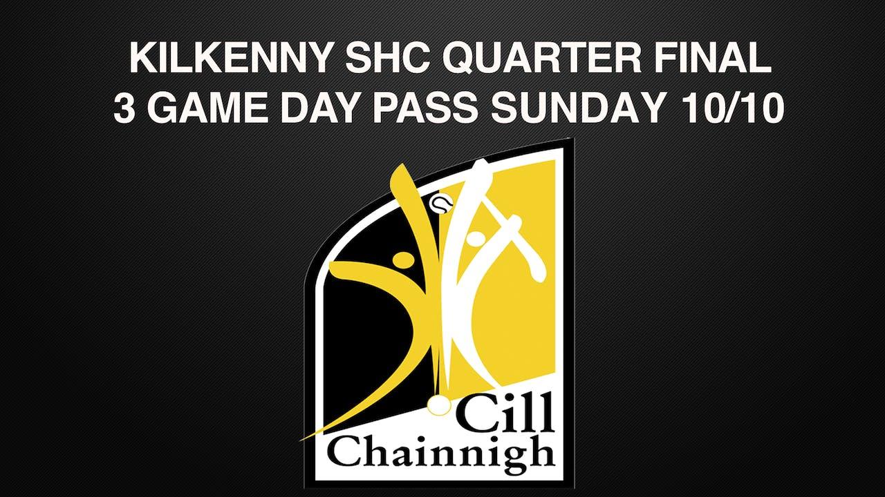 KILKENNY SHC QUARTER FINAL 3 GAME SUNDAY DAY PASS