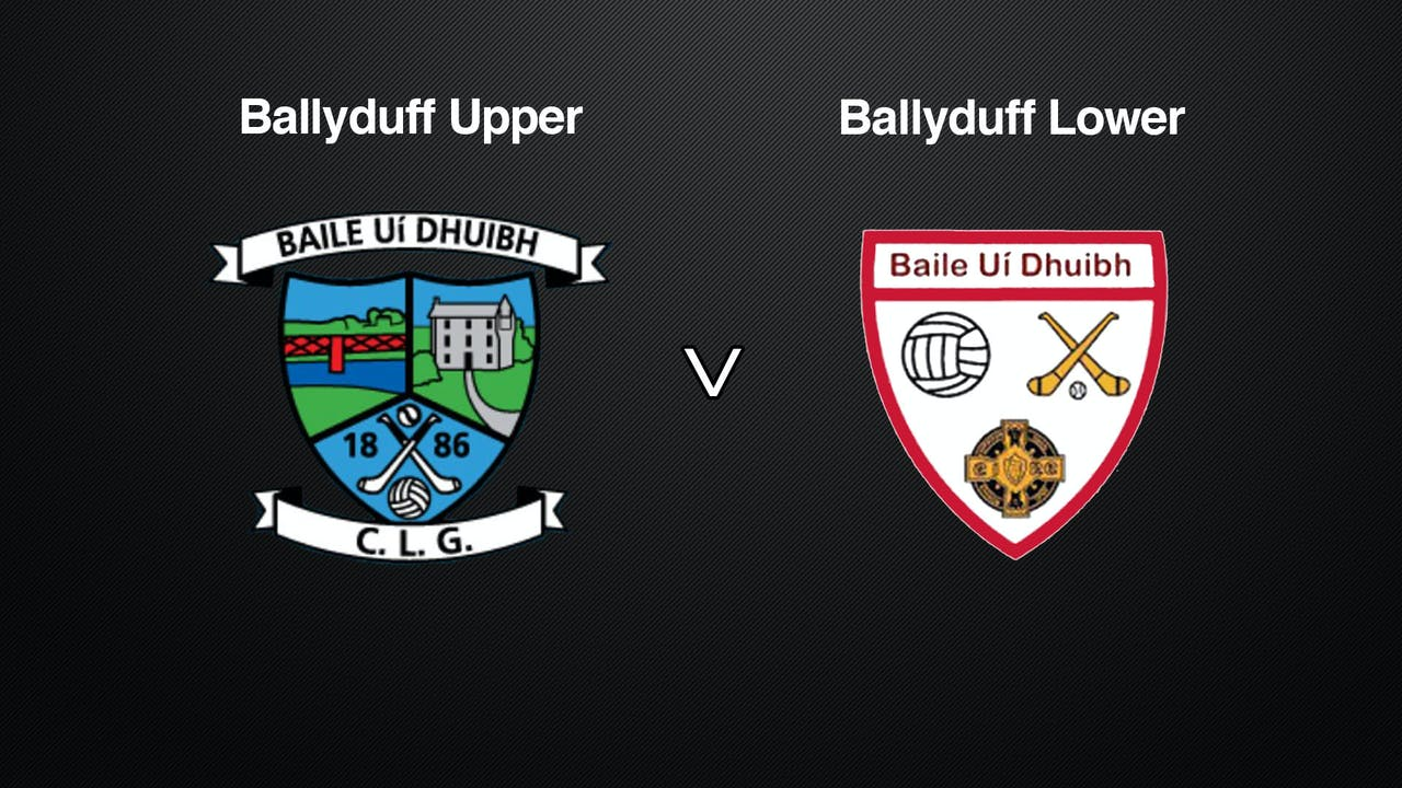 WATERFORD IHC Ballyduff Upper v Ballyduff Lower