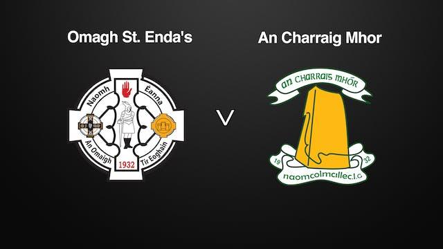 TYRONE SFC, Omagh St. Enda's v An Charraig Mhor
