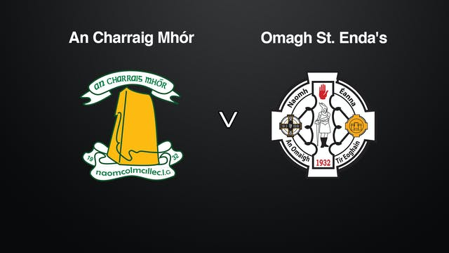 TYRONE Minor G1 Championship Final, An Charraig Mhór v. Omagh St. Enda's