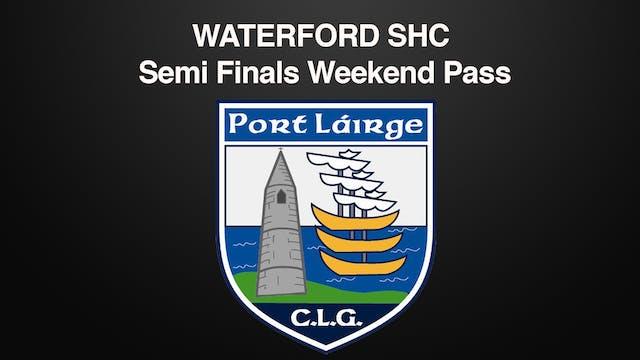 WATERFORD SHC, Semi Finals Weekend Pass