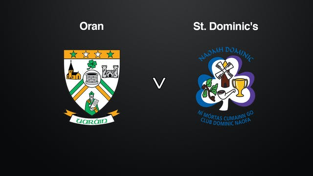 ROSCOMMON IFC Final- Oran v St. Dominic's