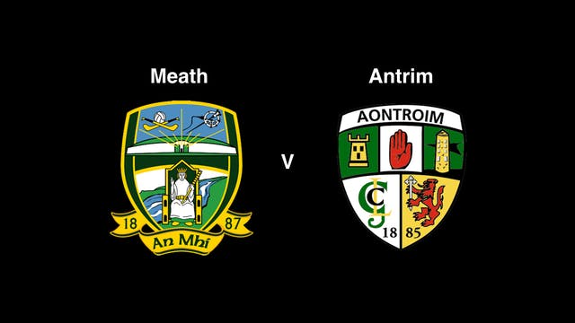 JOE MCDONAGH CUP R5- Meath v Antrim