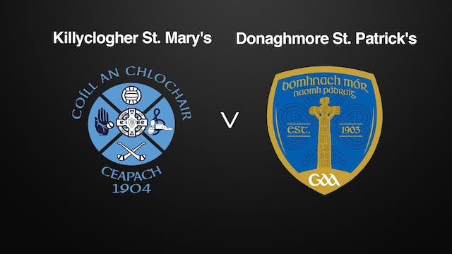 Tyrone SFC, Killyclogher St. Mary's v  Donaghmore St. Patrick's