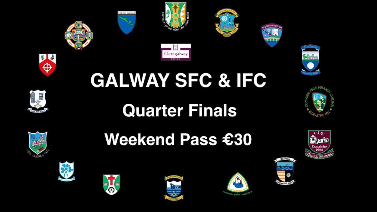 GALWAY SFC/IFC Weekend Pass (12-13/09)