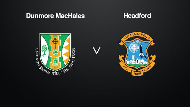 GALWAY IFC QF Dunmore MacHales v Headford