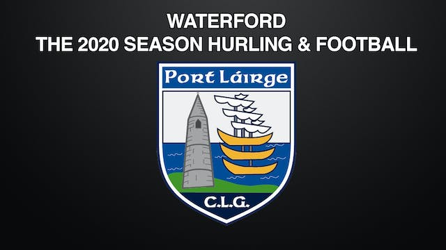 WATERFORD - THE 2020 SEASON