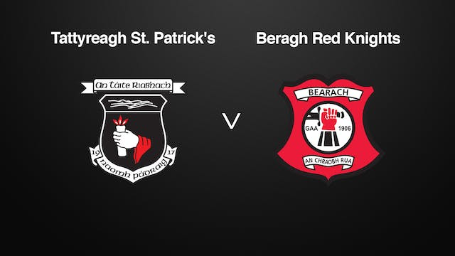 TYRONE IFC Tattyreagh St. Patrick's v Beragh Red Knights - Part 2