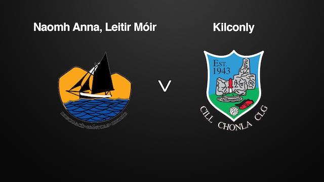 GALWAY SFC Naomh Anna, Leitir Móir v Kilconly