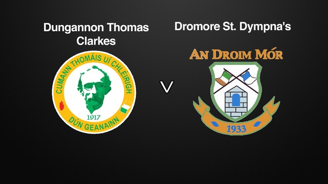 TYRONE SFC, Dungannon Thomas Clarkes v Dromore St. Dympna's