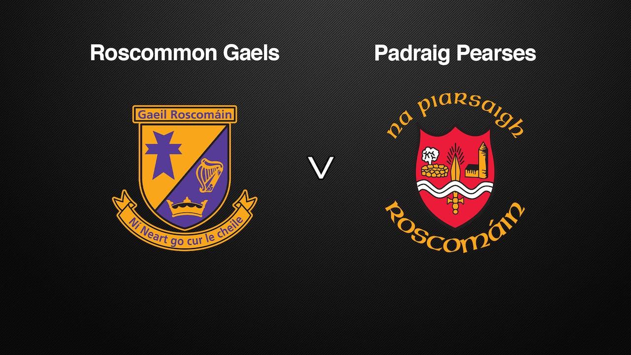 ROSCOMMON SFC QF Roscommon Gaels v Padraig Pearses