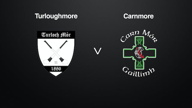 GALWAY IHC QF Turloughmore v Carnmore