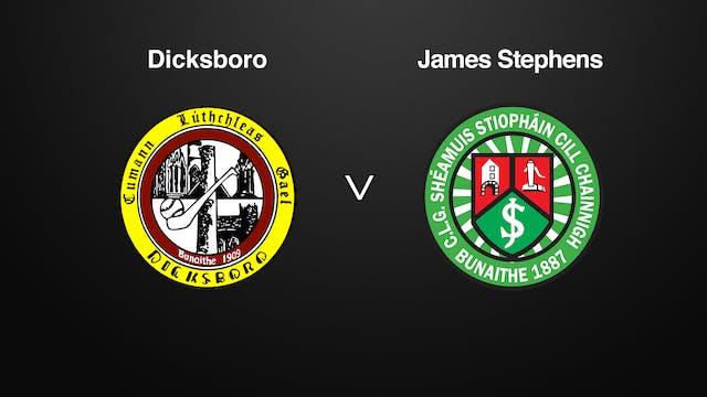 KILKENNY SHC, Dicksboro v James Stephens