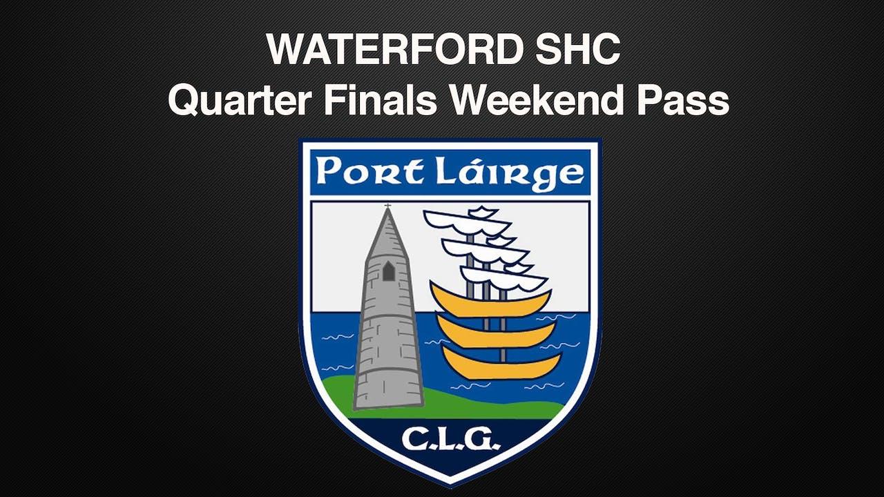 WATERFORD SHC, Quarter Finals Weekend Pass