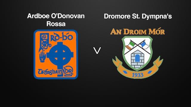 TYRONE SFC, Ardboe O'Donovan Rossa v Dromore St. Dympna's