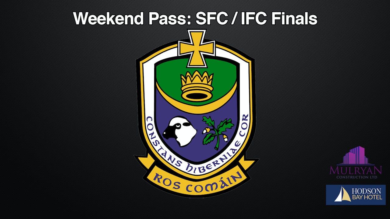 ROSCOMMON SFC/IFC Finals, Weekend Pass