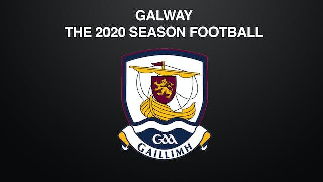 GALWAY - THE 2020 SEASON FOOTBALL