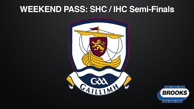 GALWAY SHC/IHC Semi-Finals Weekend Pass
